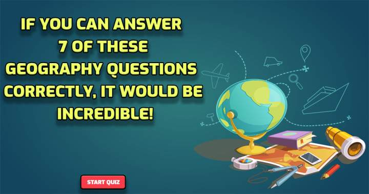 10 Geography Questions