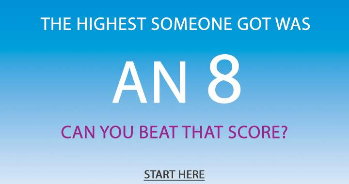 Can you beat the 8?